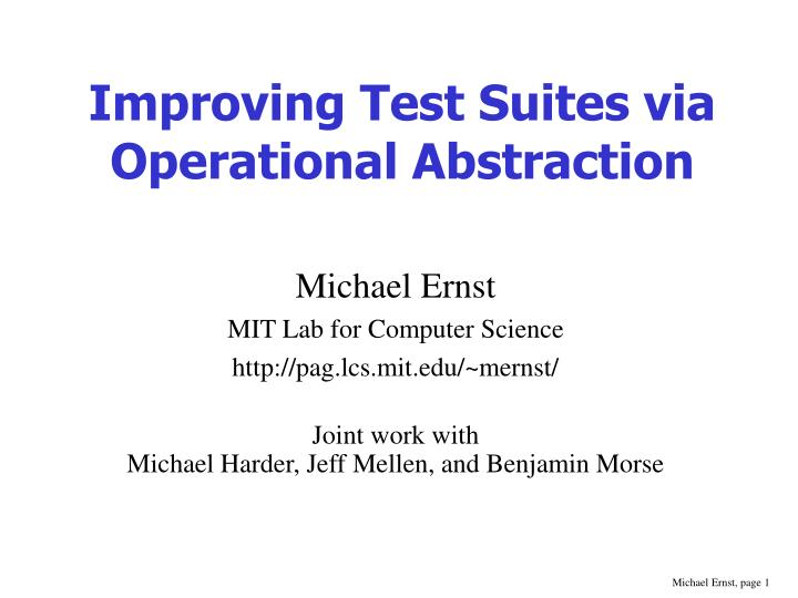 improving test suites via operational abstraction n.
