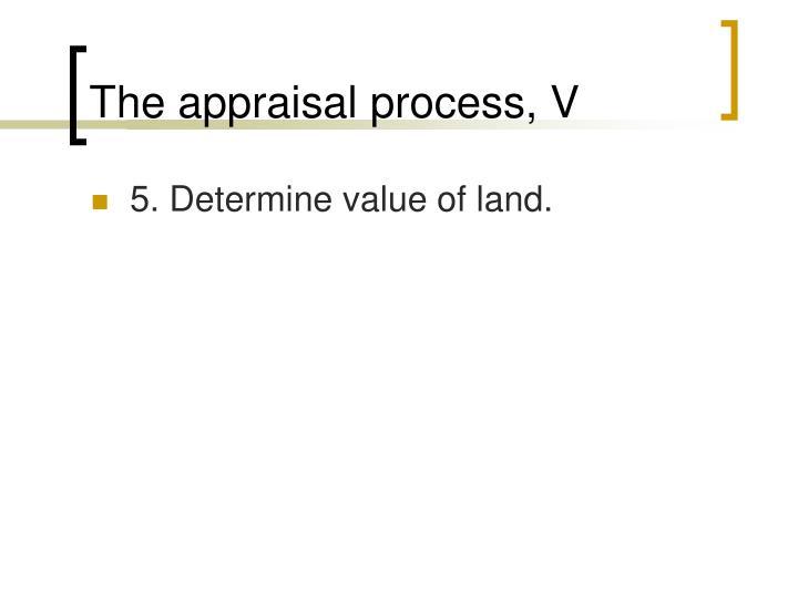 The appraisal process, V