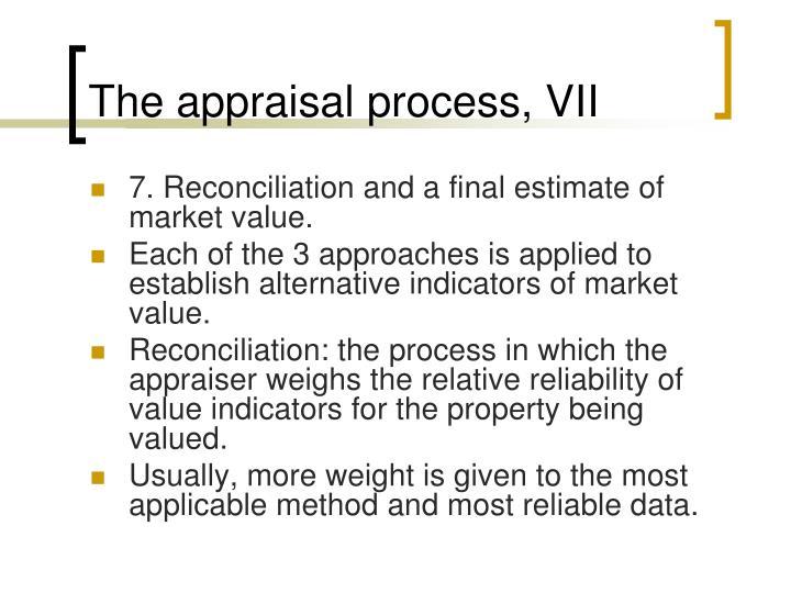 The appraisal process, VII