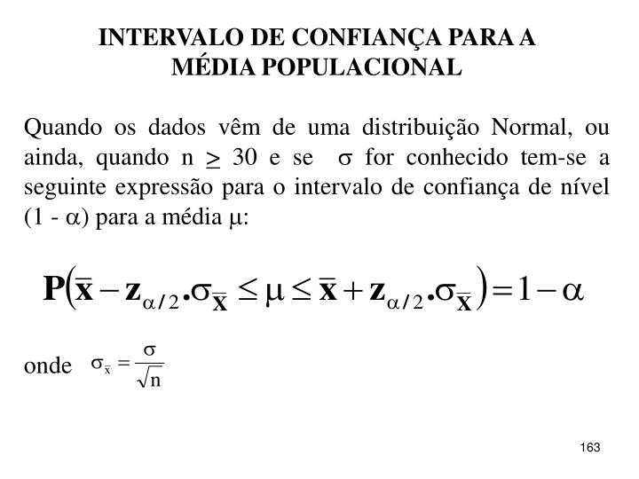 INTERVALO DE CONFIANÇA PARA A