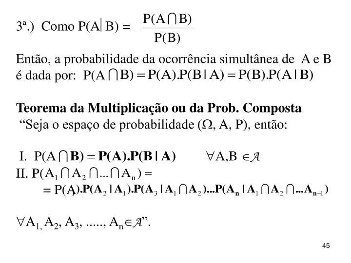 3ª.)  Como P(A