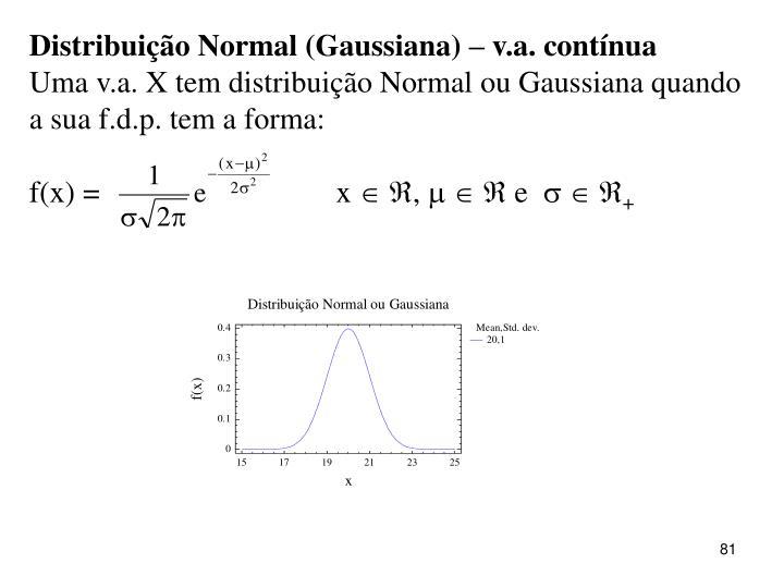 Distribuição Normal (Gaussiana) – v.a. contínua