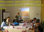 ngo project awareness raising about oasis system promote multiple cropping layers