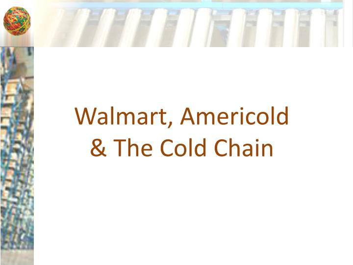 Walmart americold the cold chain
