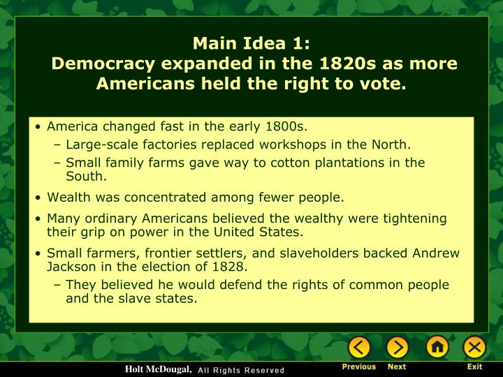 Main idea 1 democracy expanded in the 1820s as more americans held the right to vote