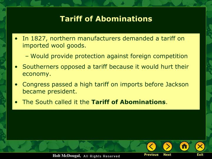 In 1827, northern manufacturers demanded a tariff on imported wool goods.