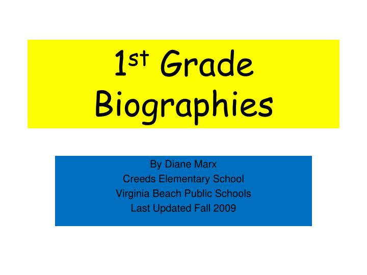 1 st grade biographies