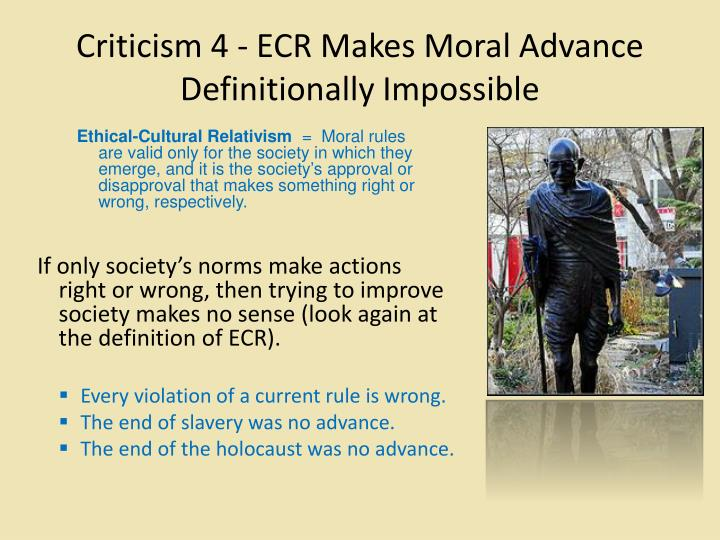 Criticism 4 - ECR Makes Moral Advance Definitionally Impossible