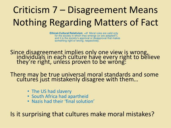 Criticism 7 – Disagreement Means Nothing Regarding Matters of Fact