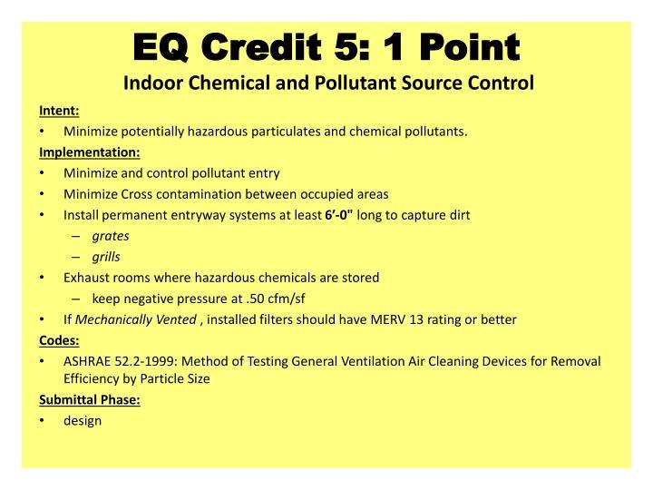 EQ Credit 5: 1 Point