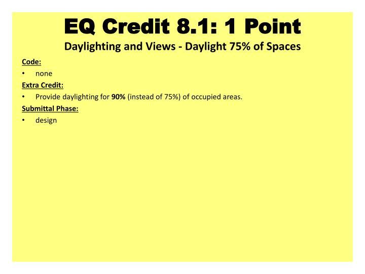 EQ Credit 8.1: 1 Point