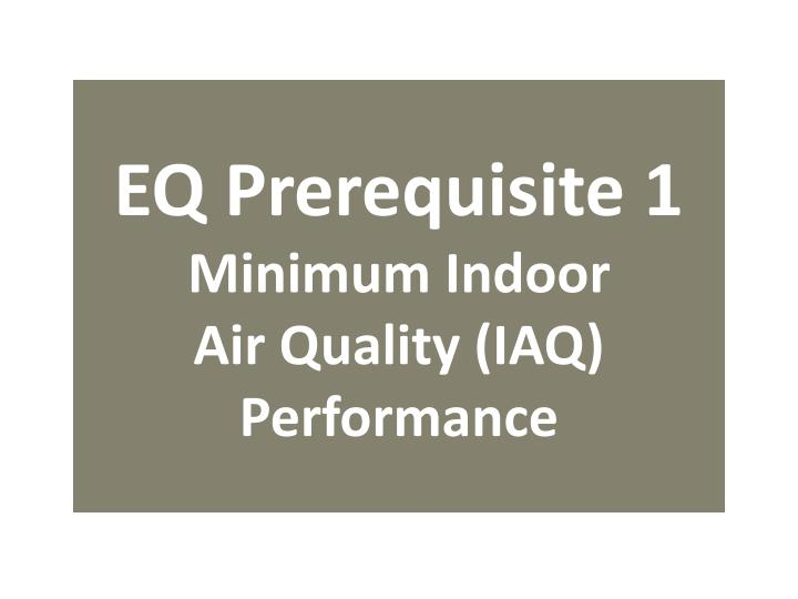 Eq prerequisite 1 minimum indoor air quality iaq performance