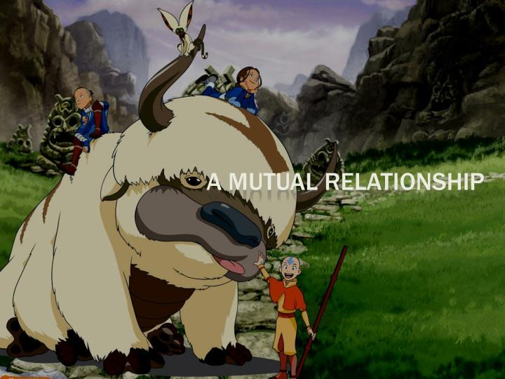 A Mutual Relationship