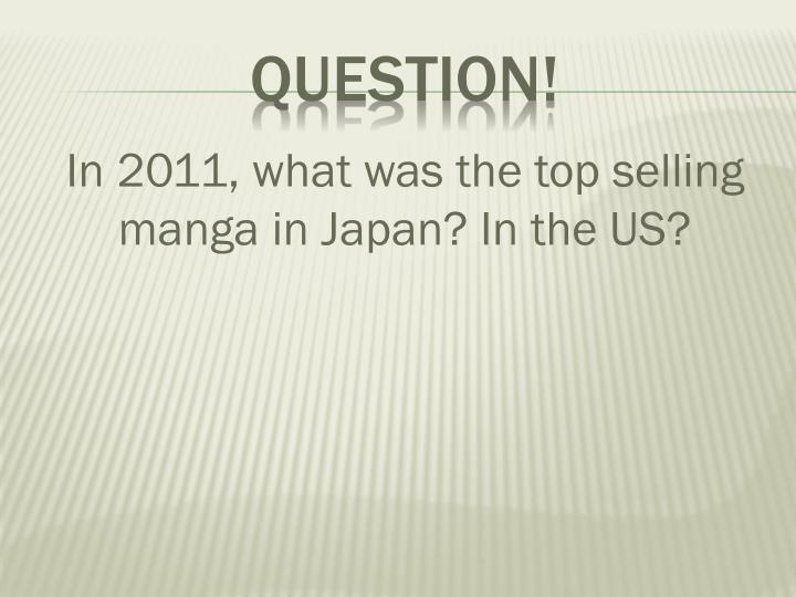 In 2011, what was the top selling manga in Japan?