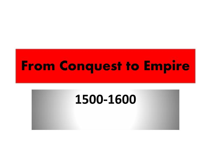 from conquest to empire n.