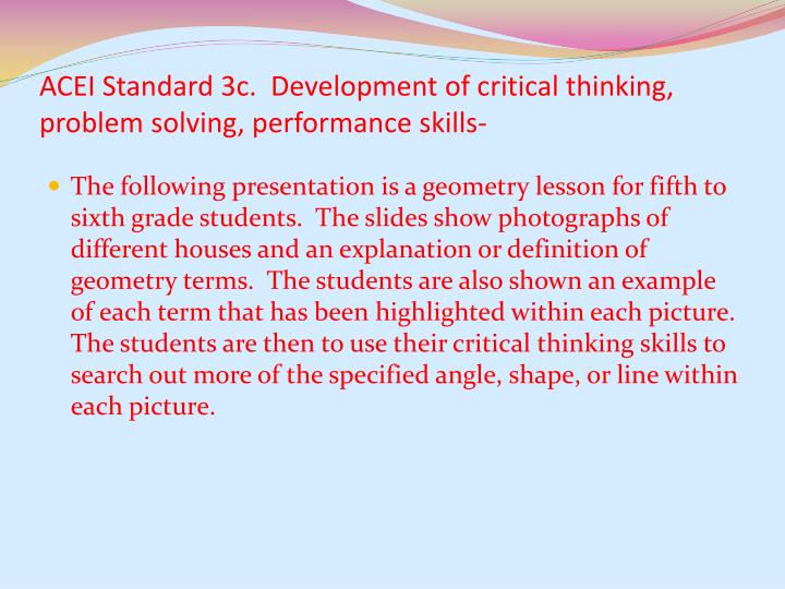 powerpoint presentation developing critical thinking Critical thinking with the goal of developing life long habits of mind as mendelmen (2007) pointed out, ―if reading the world can be paralleled to reading text, then literature offers an ideal vehicle for.