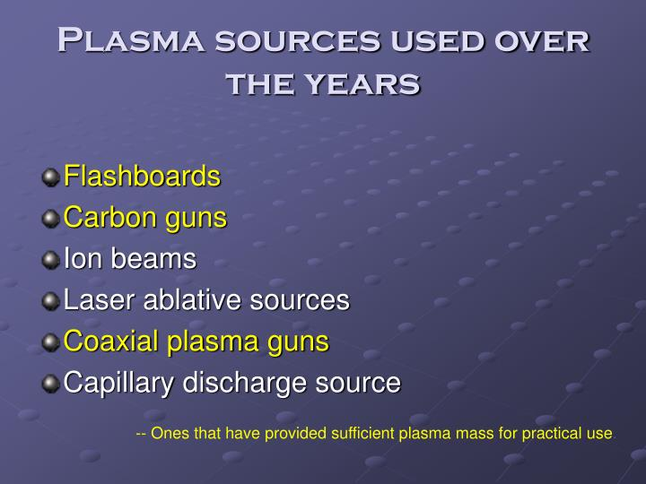 Plasma sources used over the years