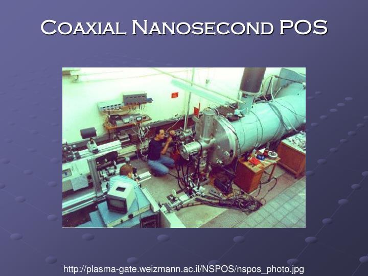 Coaxial Nanosecond POS