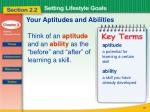 your aptitudes and abilities