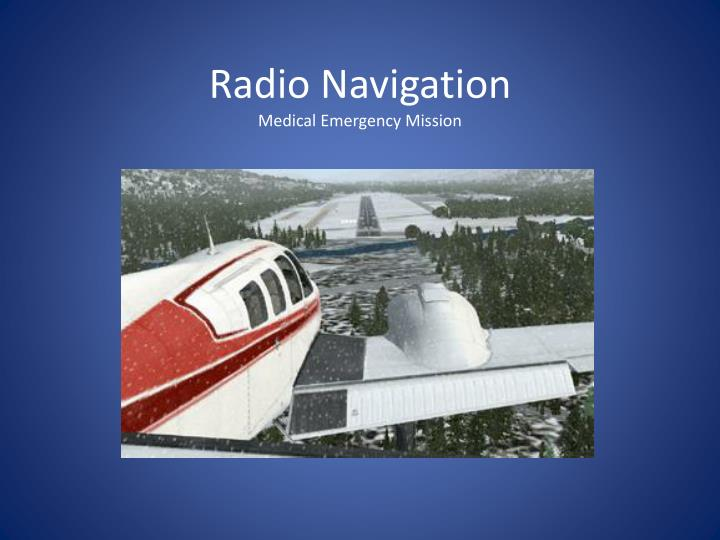 radio aids to navigation term paper Radio navigation aids (publication 117) is published by the national geospatial-intelligence agency, provides a detailed list of selected worldwide radio stations that provide services to the mariner.