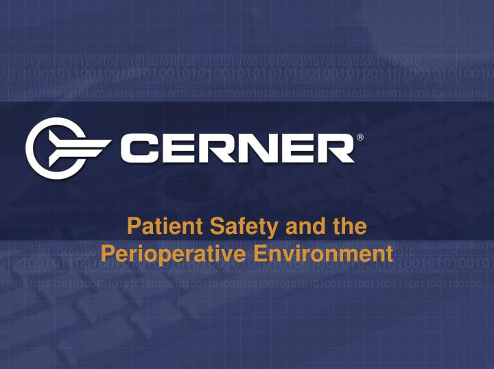 PPT - Patient Safety and the Perioperative Environment