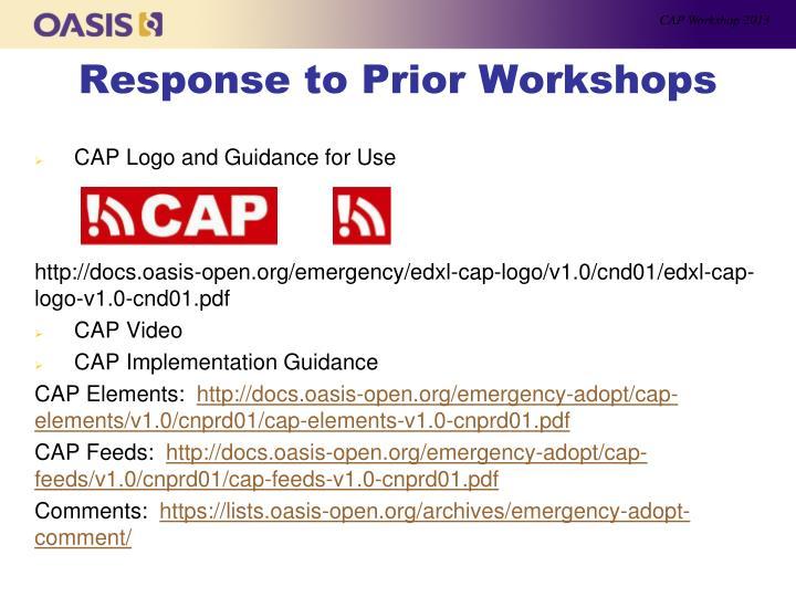 Response to prior workshops