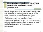 measurable standards applying to outputs and outcomes continued2