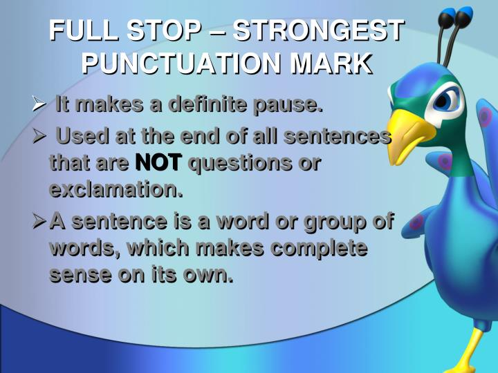 Full stop strongest punctuation mark