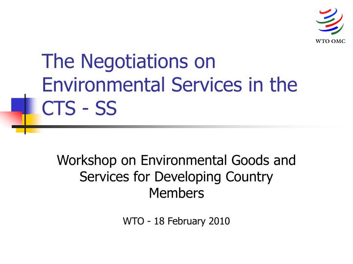 the negotiations on environmental services in the cts ss n.