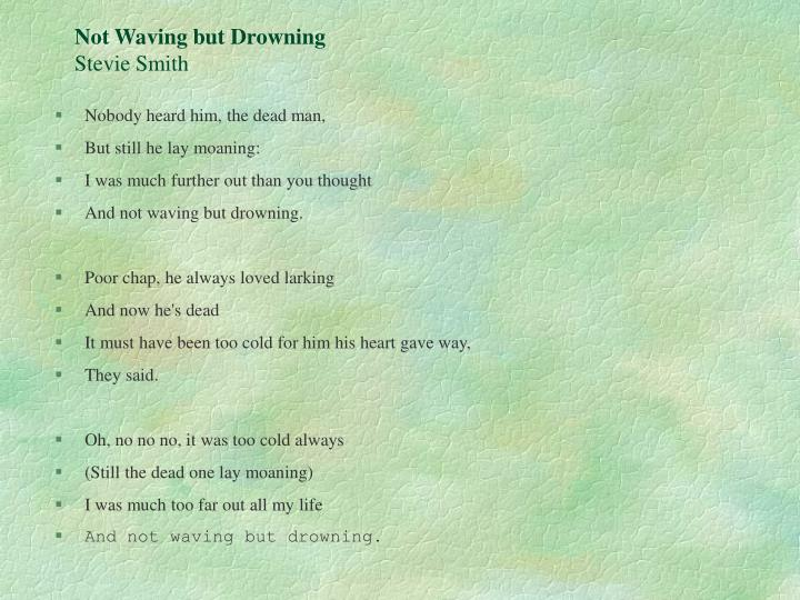 author of not waving but drowning