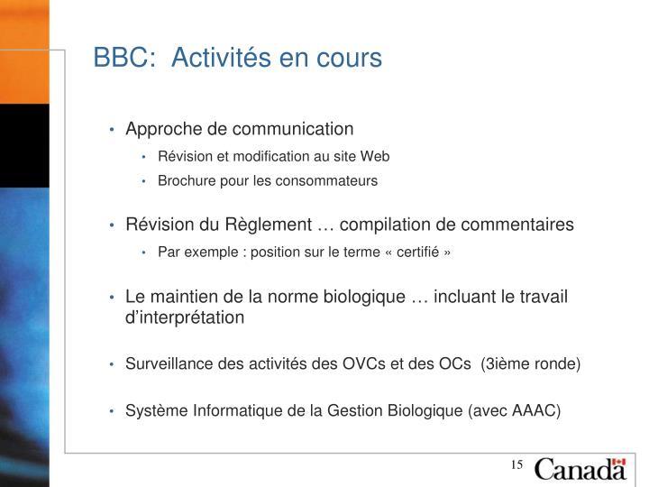 BBC:  Activités en cours