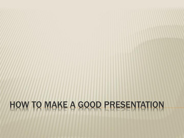 how to make a good presentation n.