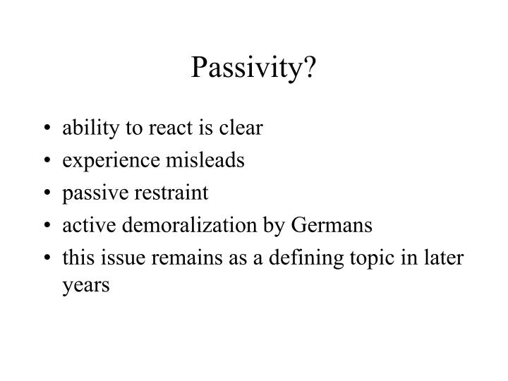 Passivity?