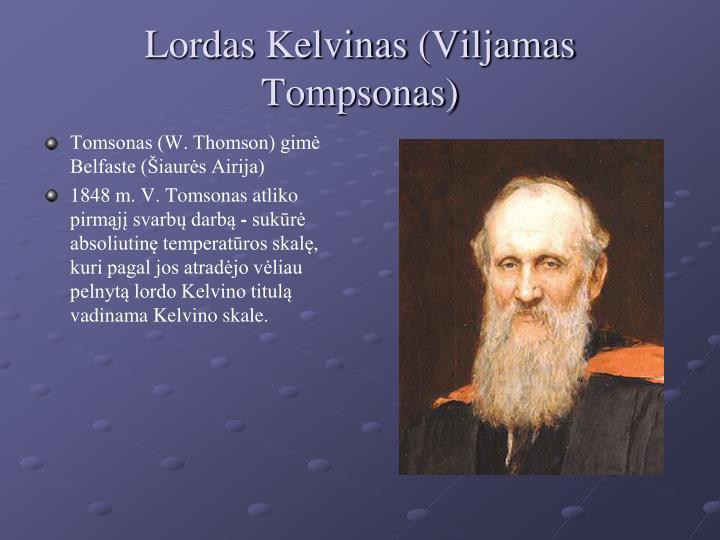Tomsonas (W. Thomson) gimė Belfaste (Šiaurės Airija)