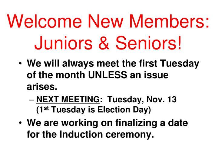Welcome new members juniors seniors