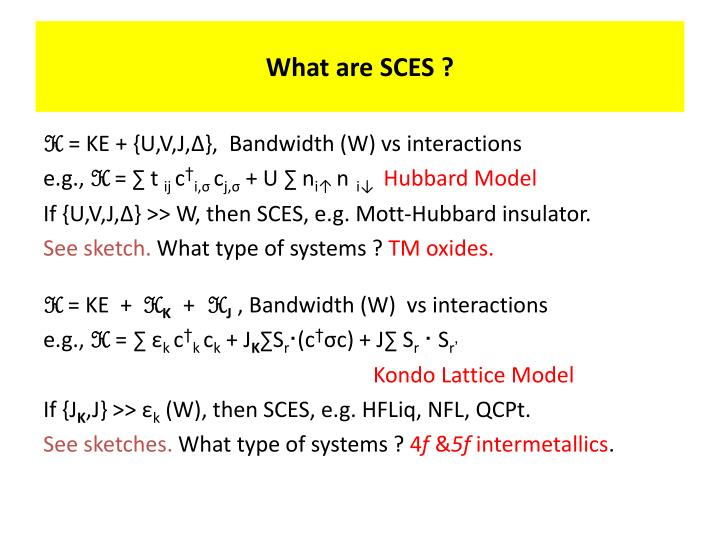 What are SCES ?