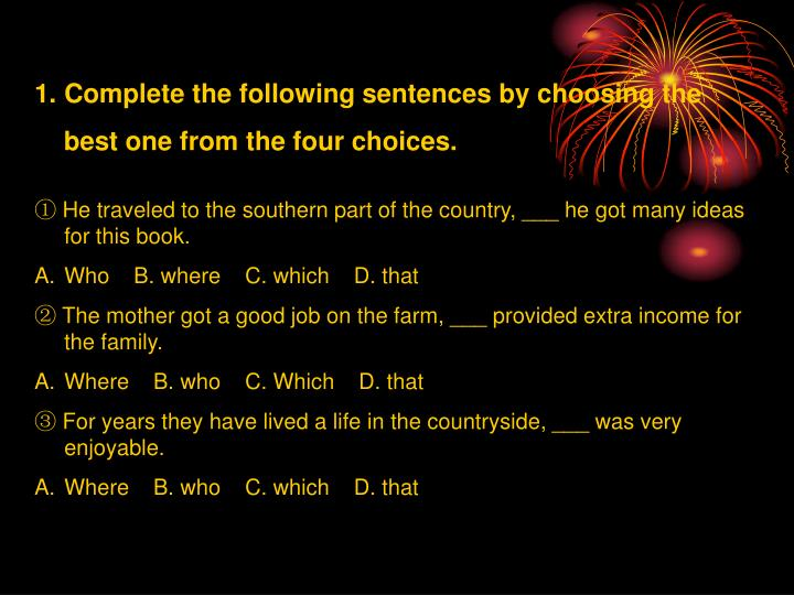 Complete the following sentences by choosing the