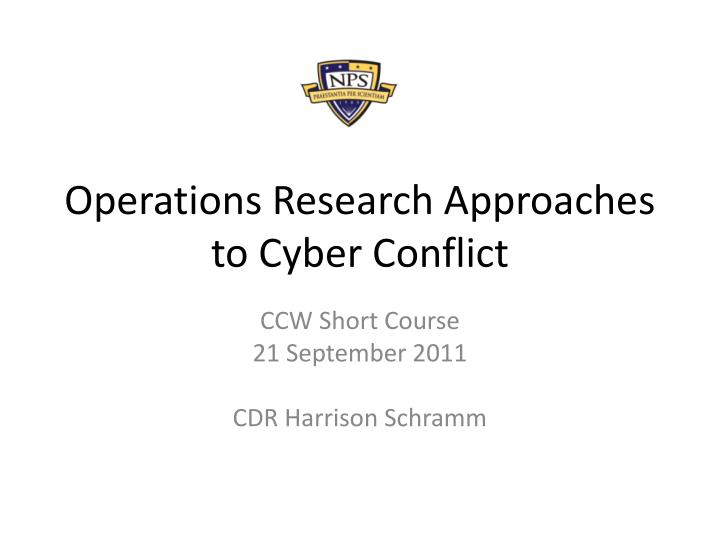 operations research approaches to cyber conflict n.