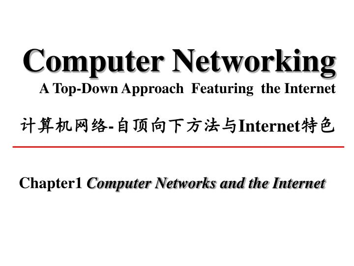computer networking a top down approach featuring the internet internet n.