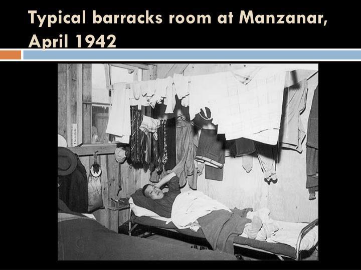 Typical barracks room at Manzanar, April 1942