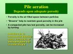 pile aeration depends upon adequate porosity