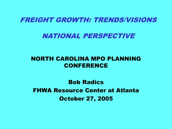 freight growth trends visions national perspective n.