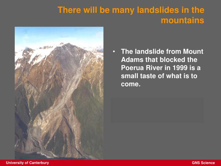 There will be many landslides in the mountains