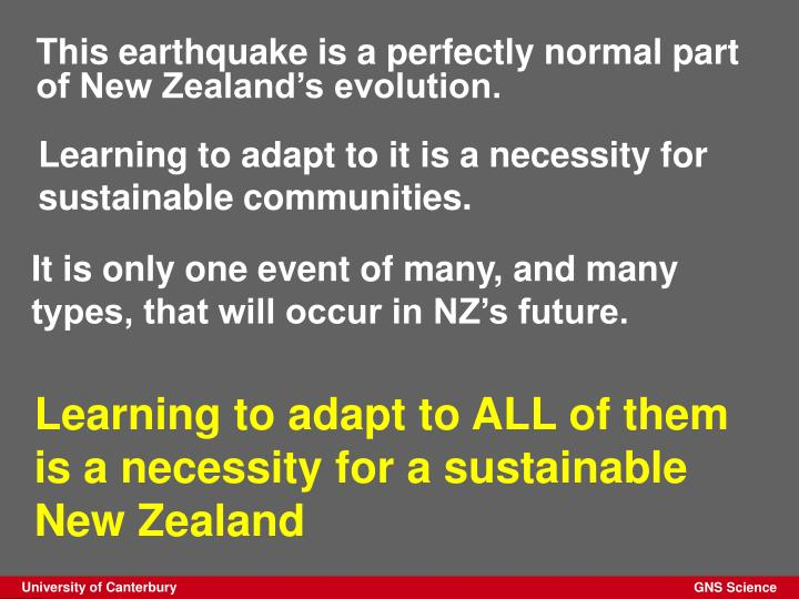 This earthquake is a perfectly normal part of New Zealand's evolution.