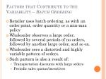factors that contribute to the variability batch ordering