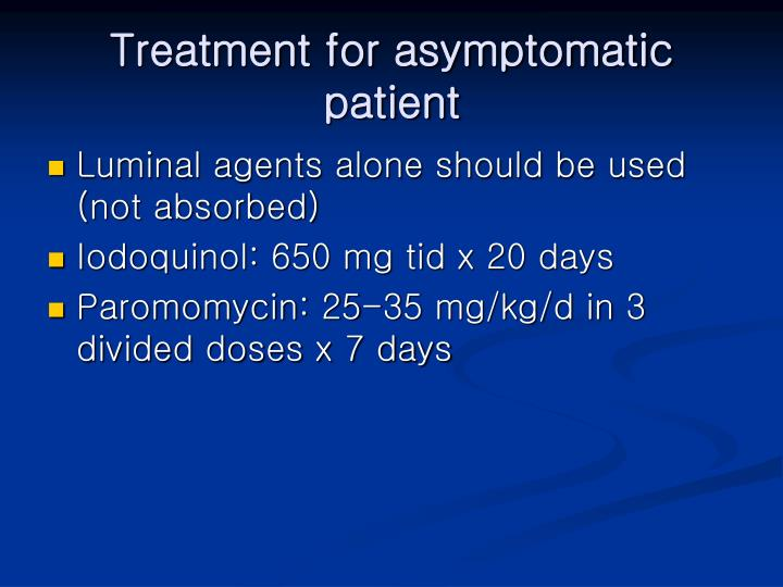 Treatment for asymptomatic patient