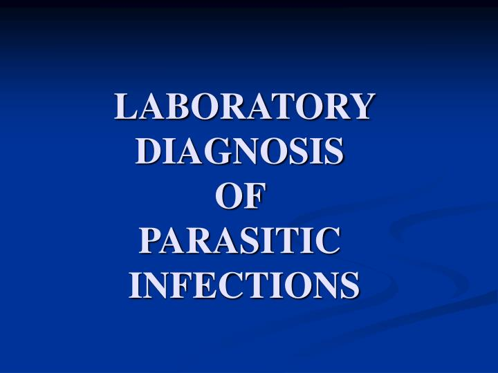 laboratory diagnosis of parasitic infections n.