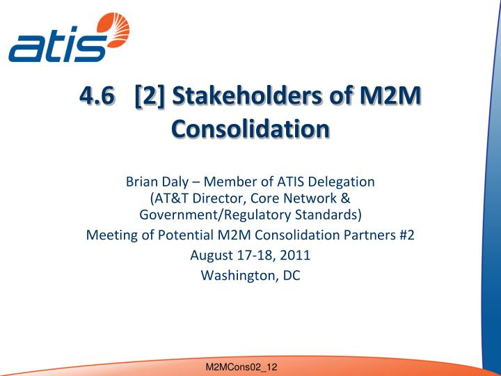 4 6 2 stakeholders of m2m consolidation