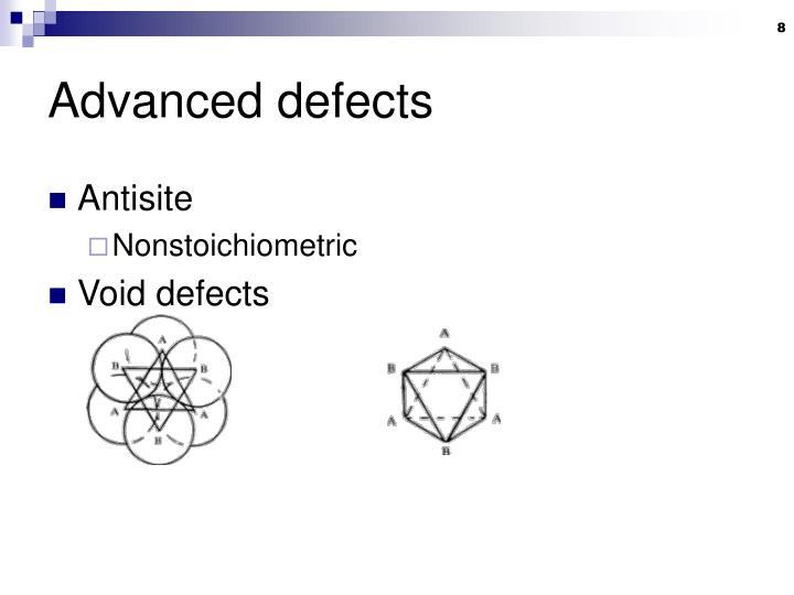Advanced defects