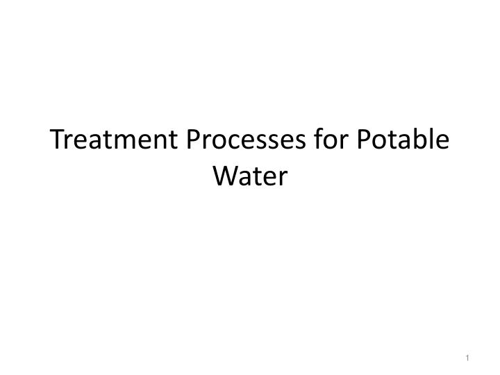 treatment processes for potable water n.